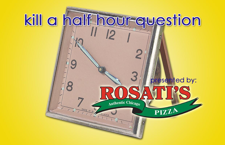 Kill-a-Half-Hour Question